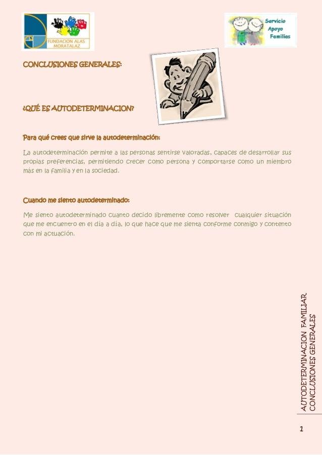 CONCLUSIONES GENERALES:¿QUÉ ES AUTODETERMINACION?Para qué crees que sirve la autodeterminación:La autodeterminación permit...