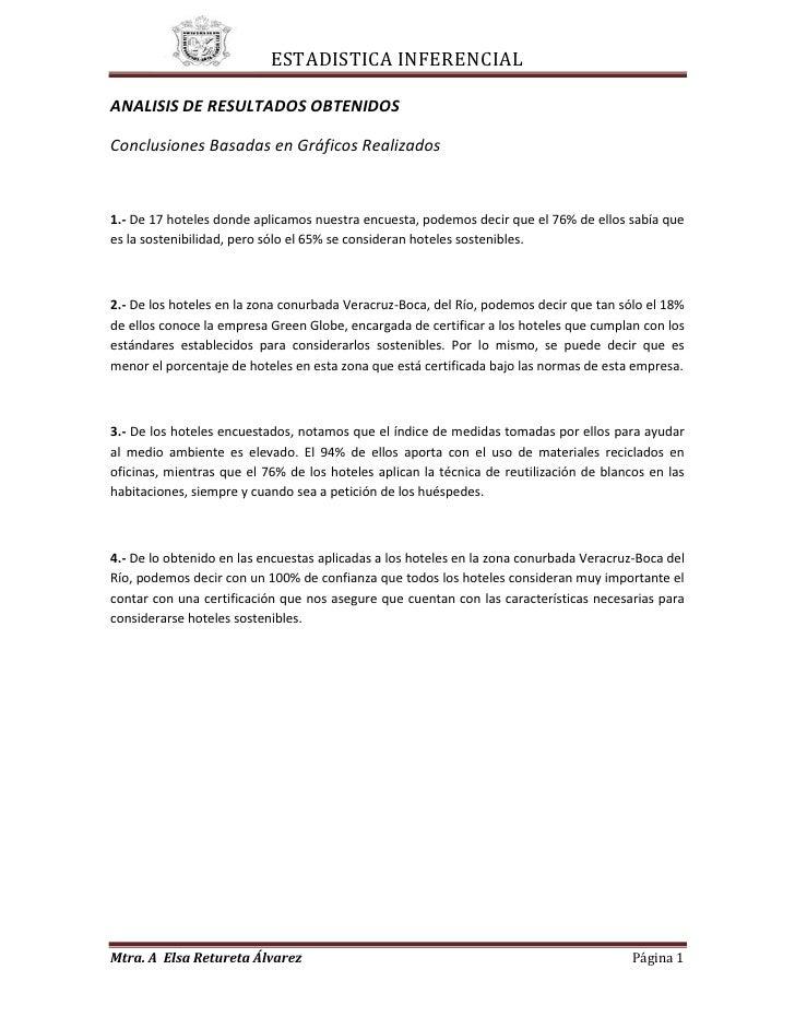 ANALISIS DE RESULTADOS OBTENIDOS<br />Conclusiones Basadas en Gráficos Realizados<br />1.- De 17 hoteles donde aplicamos n...