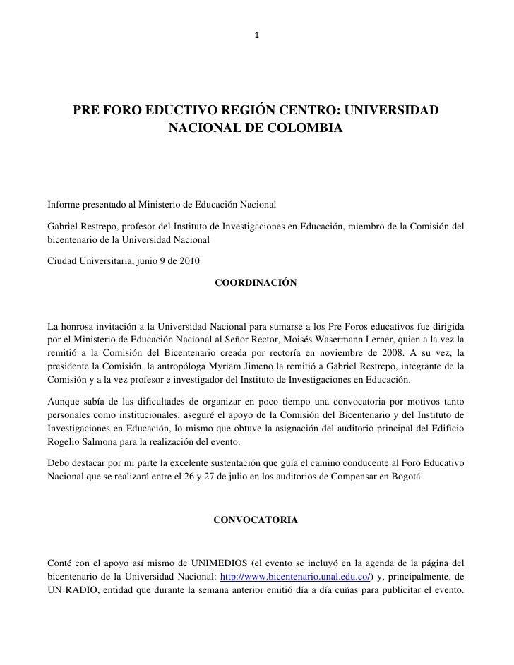 1           PRE FORO EDUCTIVO REGIÓN CENTRO: UNIVERSIDAD                  NACIONAL DE COLOMBIA     Informe presentado al M...