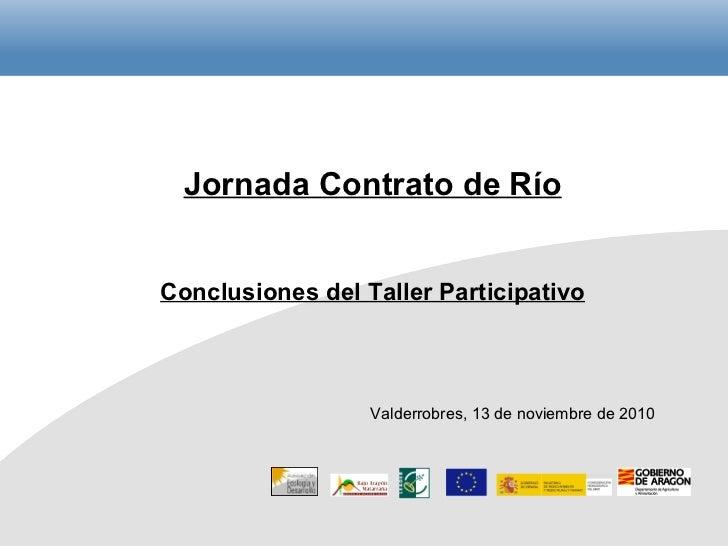 Jornada Contrato de Río Conclusiones del Taller Participativo Valderrobres, 13 de noviembre de 2010