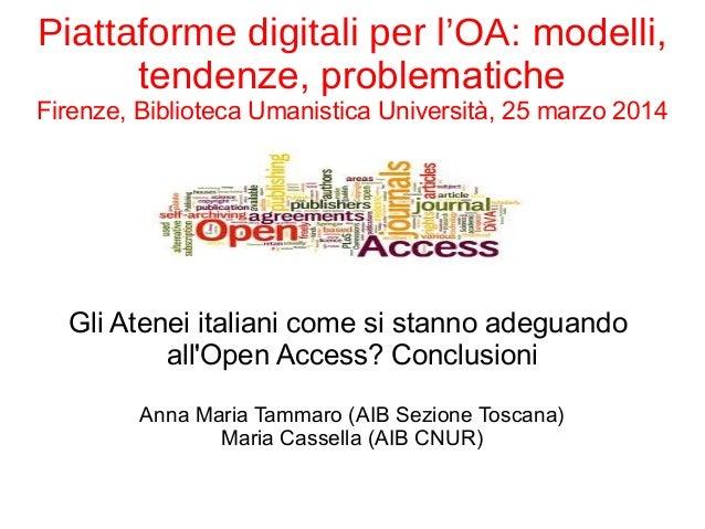 Piattaforme digitali per l'OA: modelli, tendenze, problematiche Firenze, Biblioteca Umanistica Università, 25 marzo 2014 G...