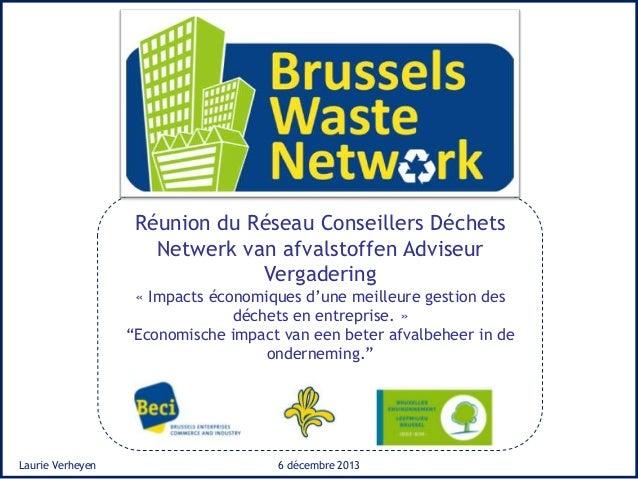 Réunion du Réseau Conseillers Déchets Netwerk van afvalstoffen Adviseur Vergadering « Impacts économiques d'une meilleure ...