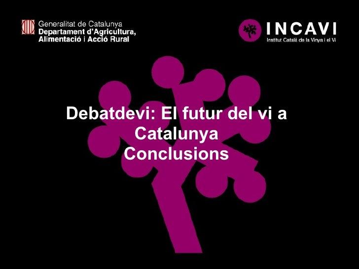 Debatdevi: El futur del vi a Catalunya Conclusions