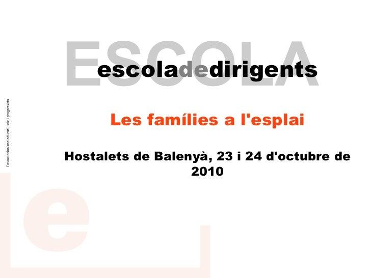 ESCOLA    escoladedirigents      Les famílies a lesplaiHostalets de Balenyà, 23 i 24 doctubre de                  2010