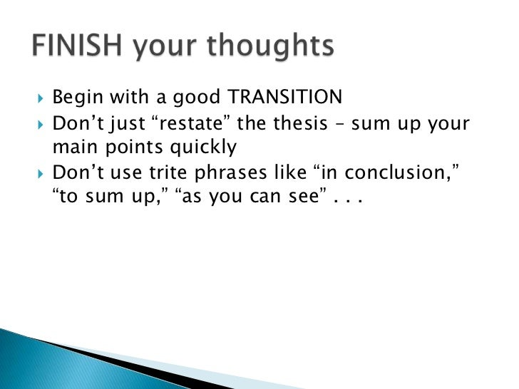 restate the thesis in the conclusion