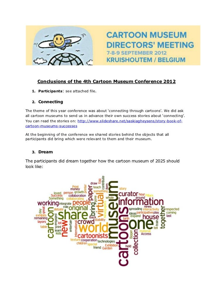 Conclusions of the 4th Cartoon Museum Conference 2012   1. Participants: see attached file.   2. ConnectingThe theme of th...