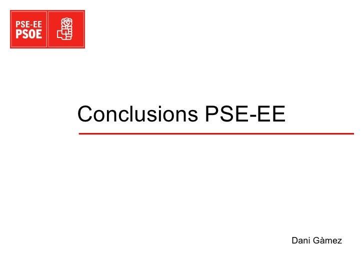 Conclusions PSE-EE Dani Gàmez
