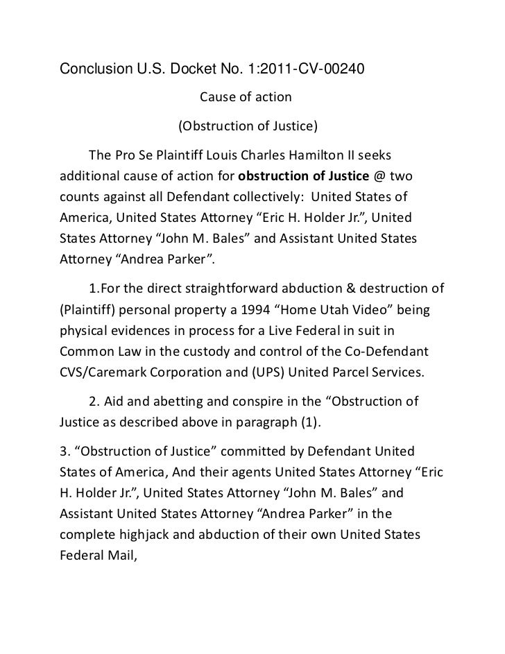 Conclusion U.S. Docket No. 1:2011-CV-00240<br />                                 Cause of action <br />(Obstruction of Jus...