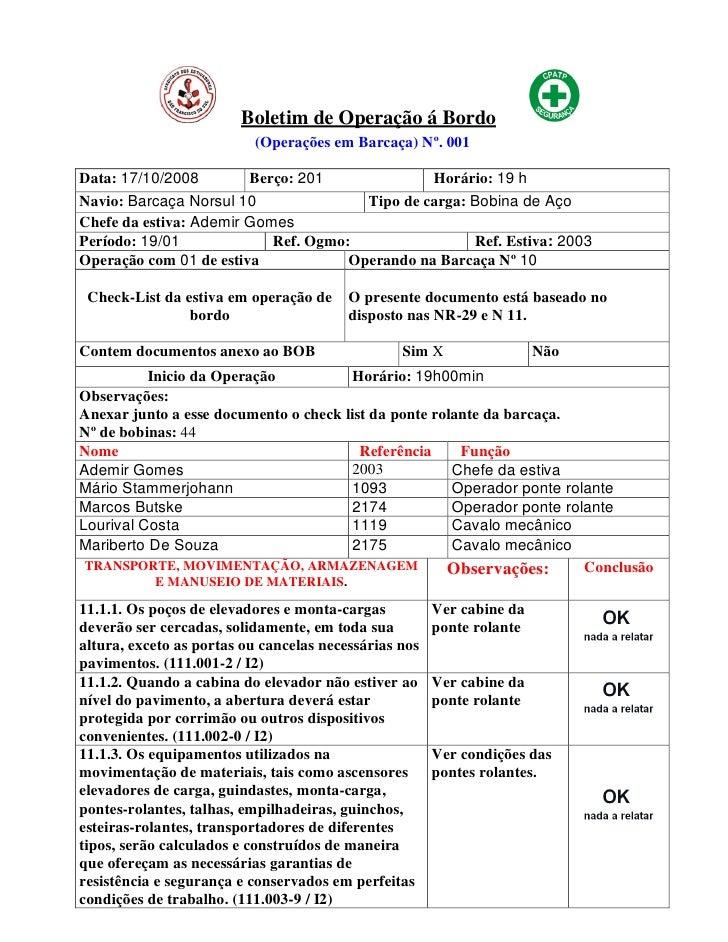Boletim de Operação á Bordo                           (Operações em Barcaça) Nº. 001  Data: 17/10/2008        Berço: 201  ...