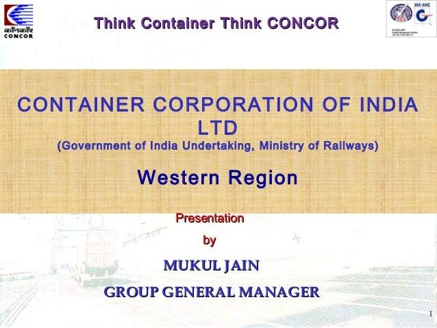 1CONTAINER CORPORATION OF INDIALTD(Government of India Undertaking, Ministry of Railways)Western RegionPresentationPresent...