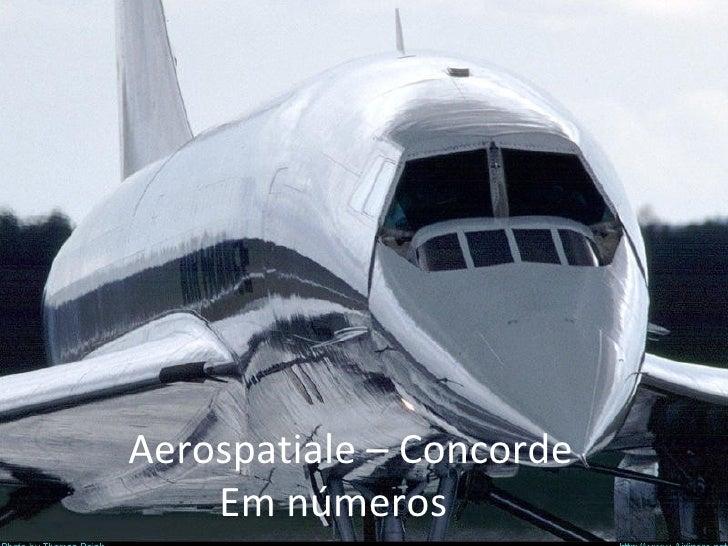' Aerospatiale – Concorde Em números