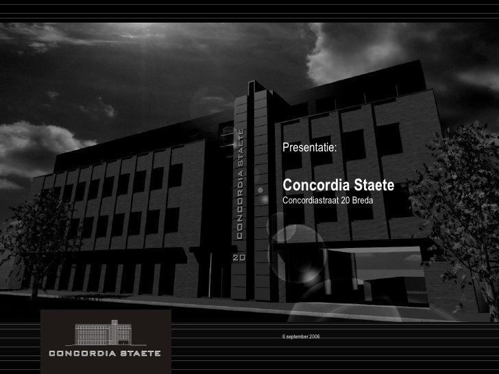 Presentatie: Concordia Staete Concordiastraat 20 Breda 6 september 2006