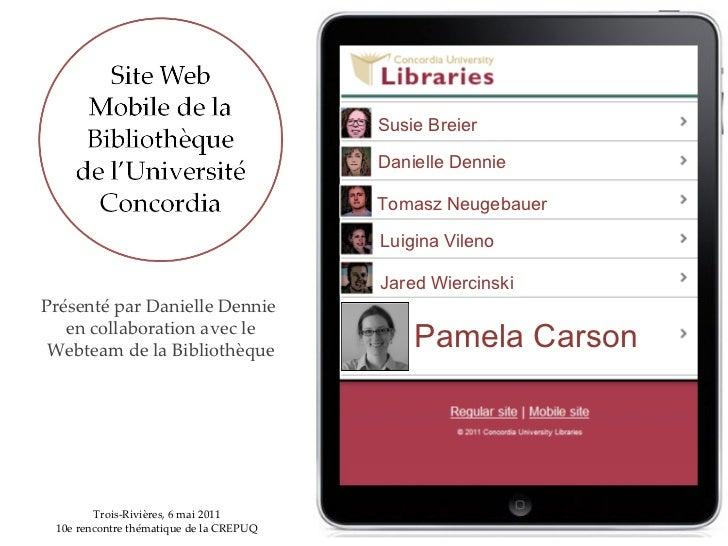 Présenté par Danielle Dennie  en collaboration avec le Webteam de la Bibliothèque Trois-Rivières, 6 mai 2011 10e rencontre...