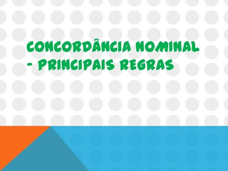 CONCORDÂNCIA NOMINAL– PRINCIPAIS REGRAS