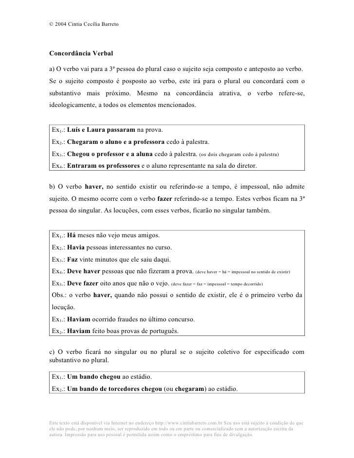 © 2004 Cintia Cecília Barreto     Concordância Verbal  a) O verbo vai para a 3ª pessoa do plural caso o sujeito seja compo...