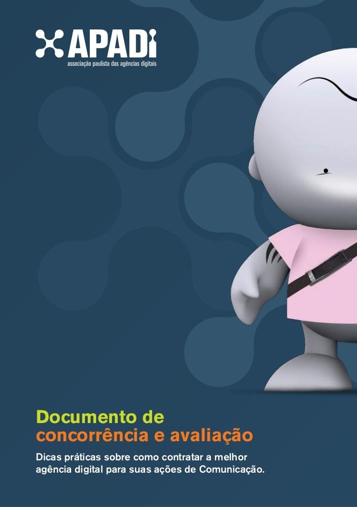 Documento deconcorrência e avaliaçãoDicas práticas sobre como contratar a melhoragência digital para suas ações de Comunic...