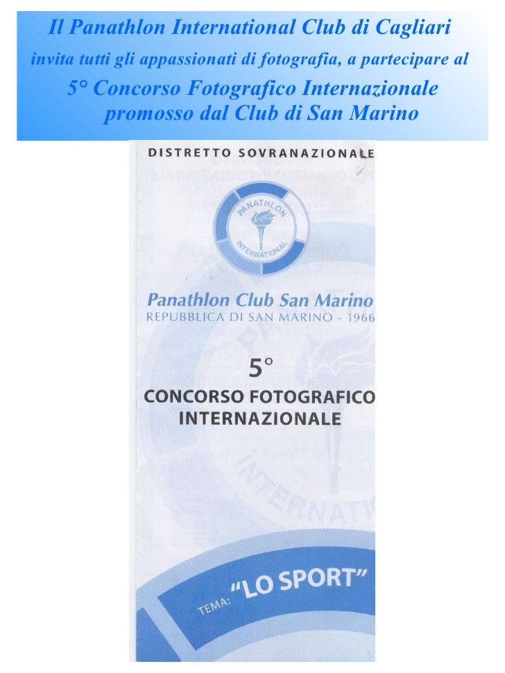 <ul><li>Il Panathlon International Club di Cagliari  </li></ul><ul><li>invita tutti gli appassionati di fotografia, a part...