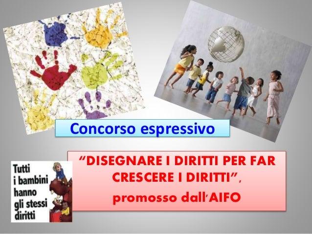 """Concorso espressivo """"DISEGNARE I DIRITTI PER FAR CRESCERE I DIRITTI"""", promosso dall'AIFO"""