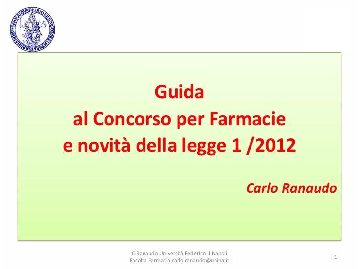 Guida al Concorso per Farmacie e novità della legge 1 /2012. Carlo Ranaudo
