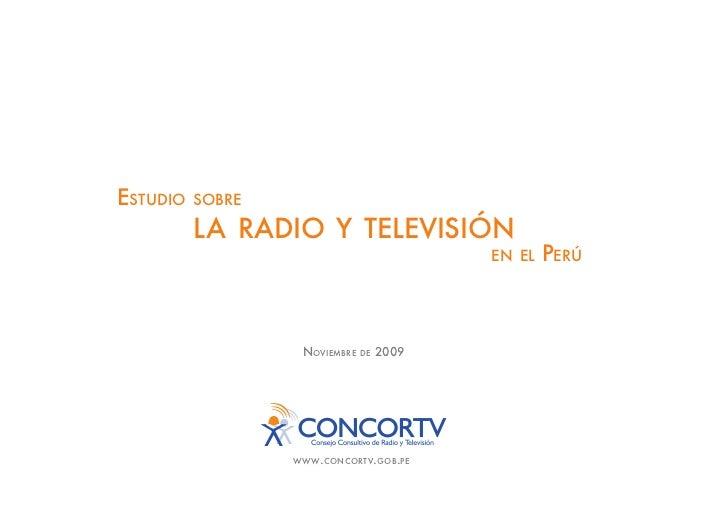 ESTUDIO   SOBRE            LA RADIO Y TELEVISIÓN                                            EN EL   PERÚ                  ...