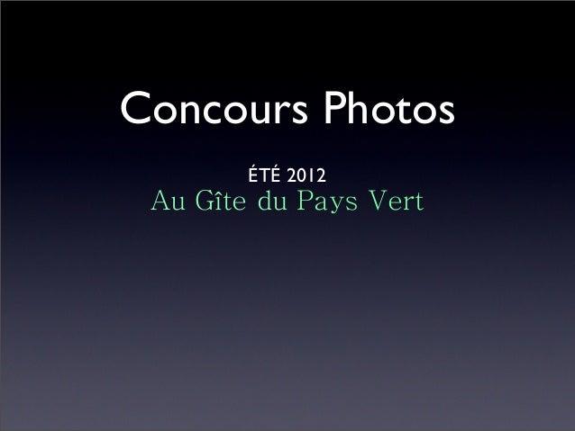 Concours Photos ÉTÉ 2012 Au Gîte du Pays Vert