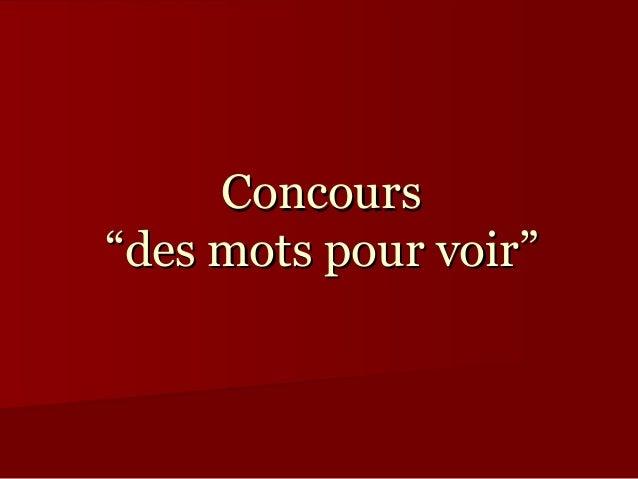 """ConcoursConcours """"des mots pour voir""""""""des mots pour voir"""""""