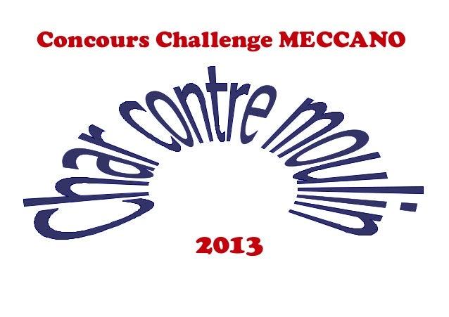 Concours Challenge MECCANO           2013