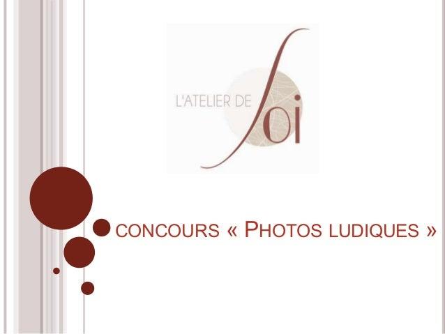 CONCOURS « PHOTOS LUDIQUES »