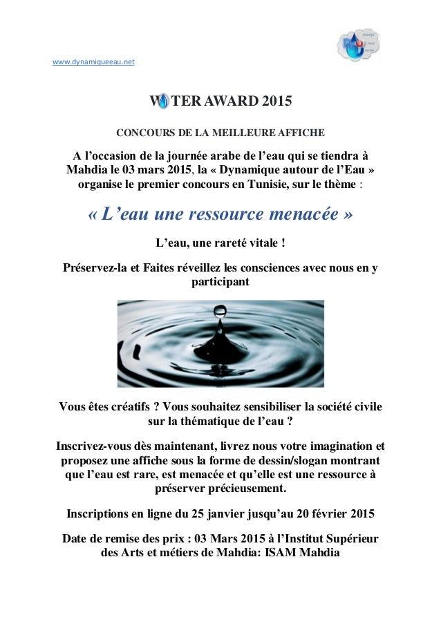 www.dynamiqueeau.net W TER AWARD 2015 CONCOURS DE LA MEILLEURE AFFICHE A l'occasion de la journée arabe de l'eau qui se ti...