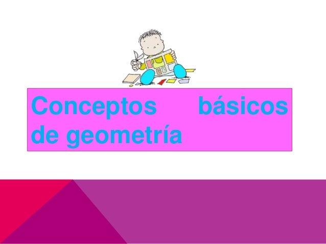 Conceptos básicosde geometría