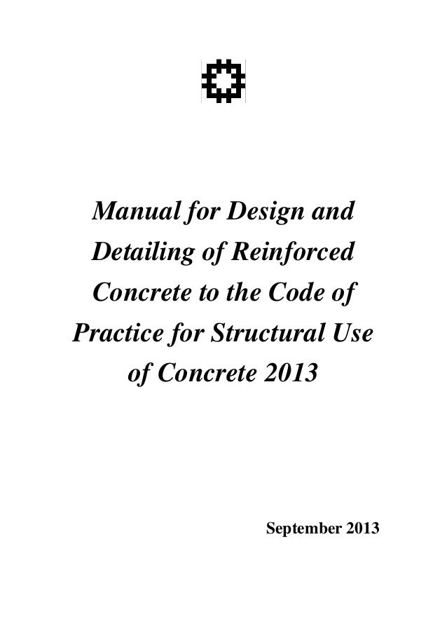 Manual for Design and Detailing of Reinforced Concrete to the Code of Practice for Structural Use of Concrete 2013 Septemb...