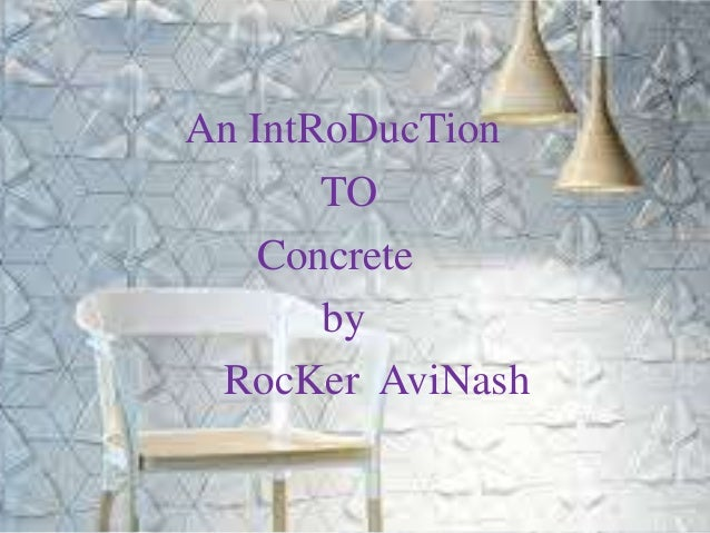 An IntRoDucTion TO Concrete by RocKer AviNash
