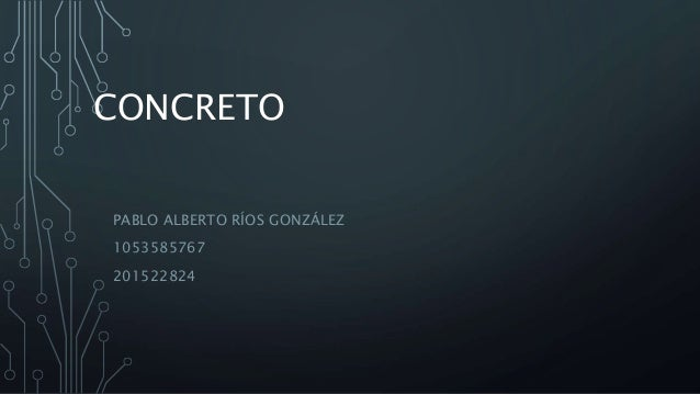 CONCRETO PABLO ALBERTO RÍOS GONZÁLEZ 1053585767 201522824