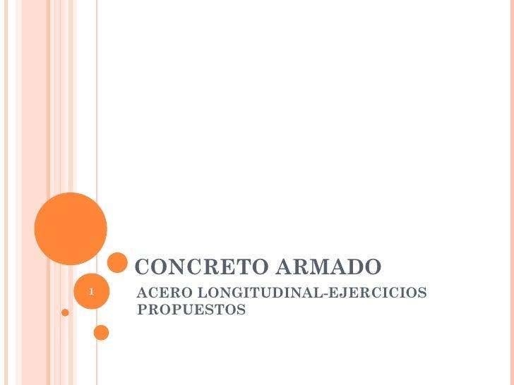 CONCRETO ARMADO1   ACERO LONGITUDINAL-EJERCICIOS    PROPUESTOS
