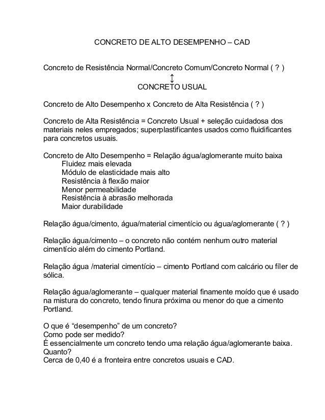 CONCRETO DE ALTO DESEMPENHO – CAD Concreto de Resistência Normal/Concreto Comum/Concreto Normal ( ? ) ↕ CONCRETO USUAL Con...