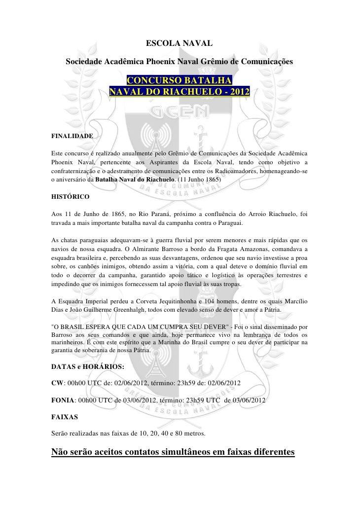 ESCOLA NAVAL     Sociedade Acadêmica Phoenix Naval Grêmio de Comunicações                        CONCURSO BATALHA         ...