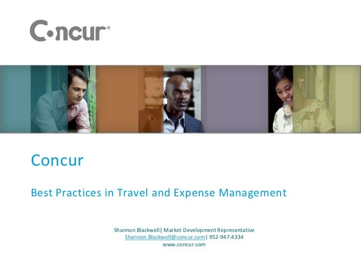 ConcurBest Practices in Travel and Expense Management               Shannon Blackwell  Market Development Representative  ...