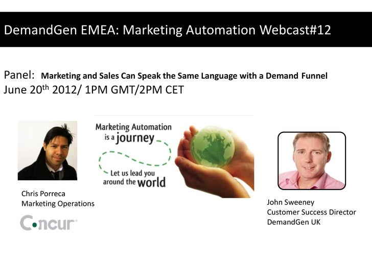 DemandGen EMEA: Marketing Automation Webcast#12Panel: Marketing and Sales Can Speak the Same Language with a Demand Funnel...