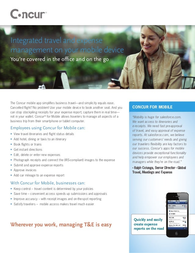 Integrated travel and expensemanagement on your mobile deviceYou're covered in the office and on the goThe Concur mobile a...