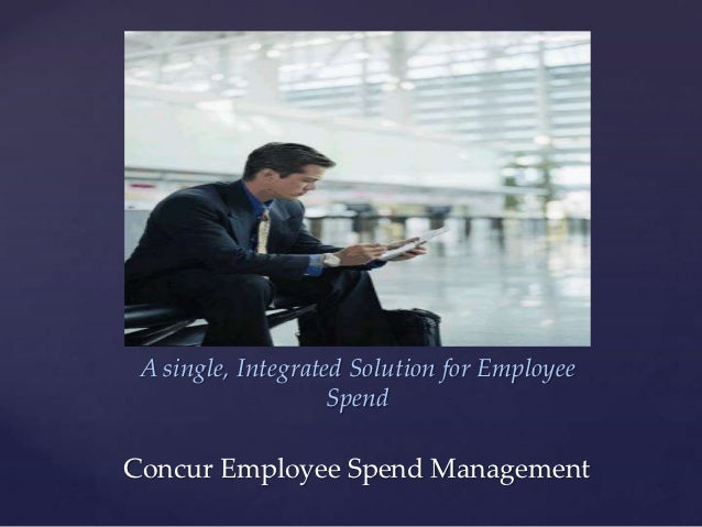 { A single, Integrated Solution for Employee                    SpendConcur Employee Spend Management