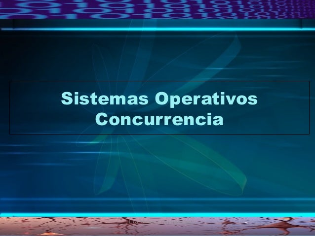Sistemas Operativos Concurrencia L.C.I. Horacio J. Tacubeño Crúz