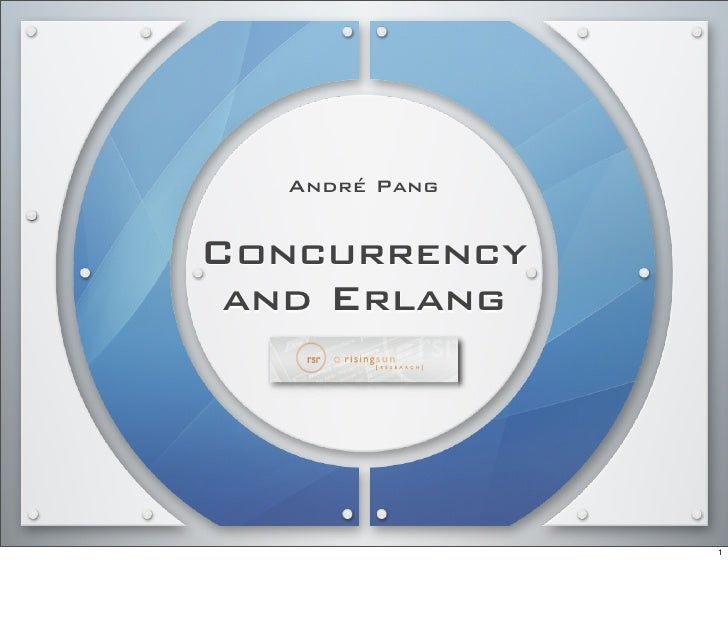 André Pang   Concurrency  and Erlang                    1
