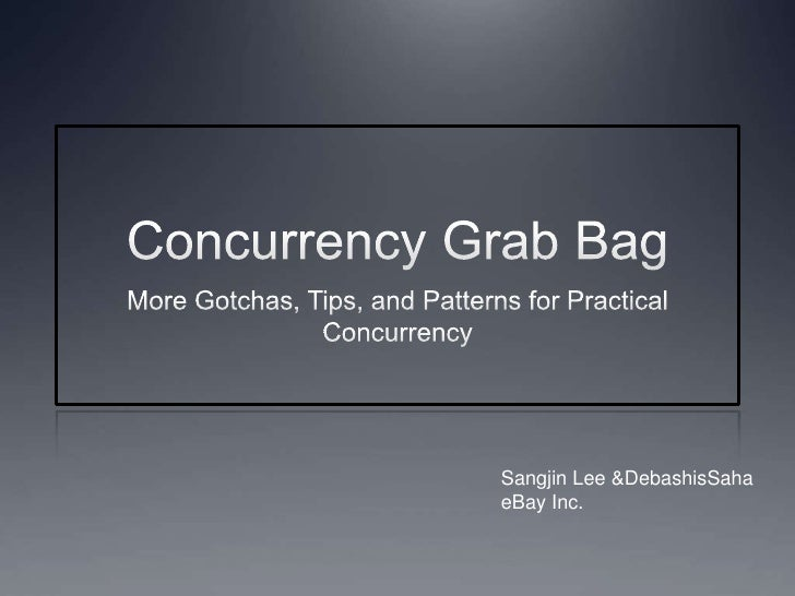 Concurrency Grabbag