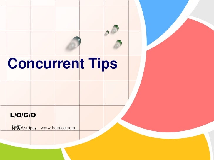 Concurrent Tips<br />祢衡@alipaywww.beralee.com<br />