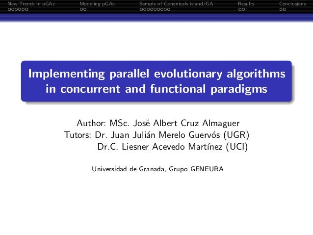 New Trends in pGAs Modeling pGAs Sample of Canonicals island/GA Results Conclusions Implementing parallel evolutionary alg...