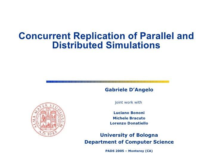 Gabriele D'Angelo joint work with  Luciano Bononi Michele Bracuto Lorenzo Donatiello University of Bologna Department of C...
