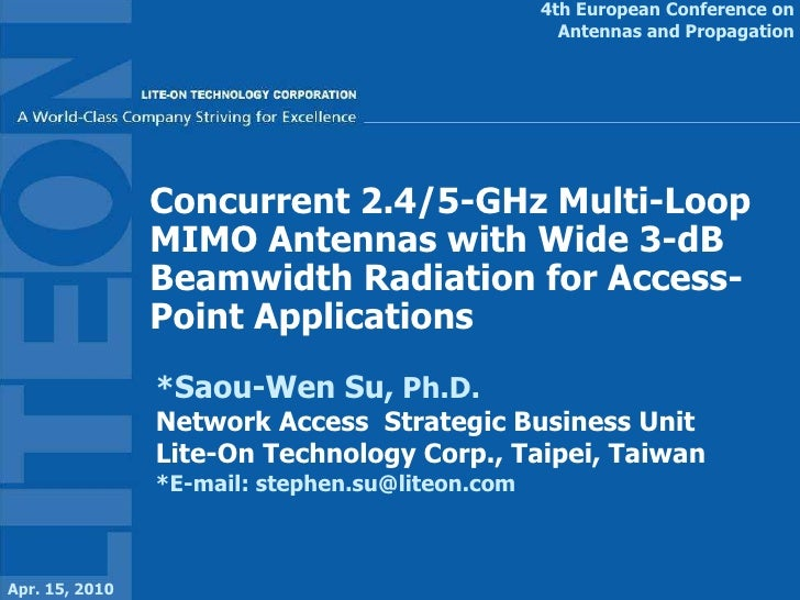 Concurrent 2.4/5-GHz Multi-Loop MIMO Antennas with Wide 3-dB Beamwidth Radiation for Access-Point Applications * Saou-Wen ...