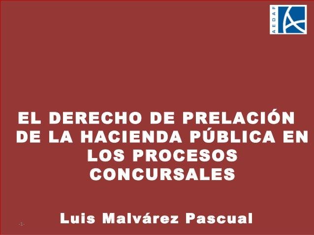 EL DERECHO DE PRELACIÓN DE LA HACIENDA PÚBLICA EN LOS PROCESOS CONCURSALES Luis Malvárez Pascual-1-