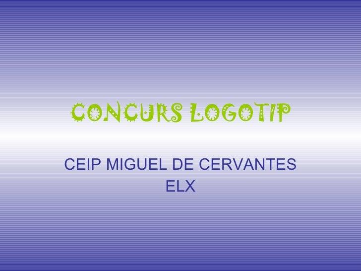CONCURS LOGOTIP CEIP MIGUEL DE CERVANTES ELX