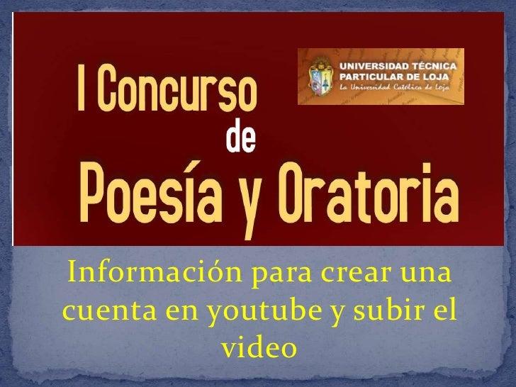 Información para crear una cuenta en youtube y subir el video<br />